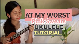 AT MY WORST - Pink Sweats EASY UKULELE TUTORIAL with Strumming pattern