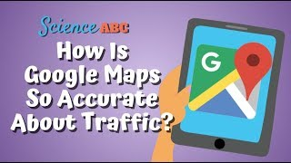 How Does Google Maps Works: How Is It So Incredibly Accurate About Traffic Conditions?