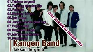 Full album DJ REMIX KANGEN BAND Terbaru 2019
