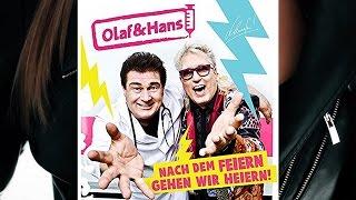 Olaf & Hans - Nach dem Feiern gehen wir Heiern - Party Schlager