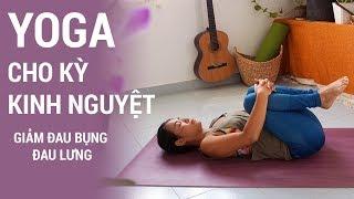 ⭐Bài tập Yoga cho ngày kinh nguyệt | Giảm đau bụng, đau lưng cho ngày đèn đỏ | Yogi Travel VN