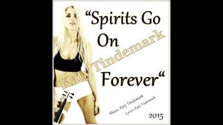 Katy Tindemark   Spirits Go On Forever (NEW 2015)