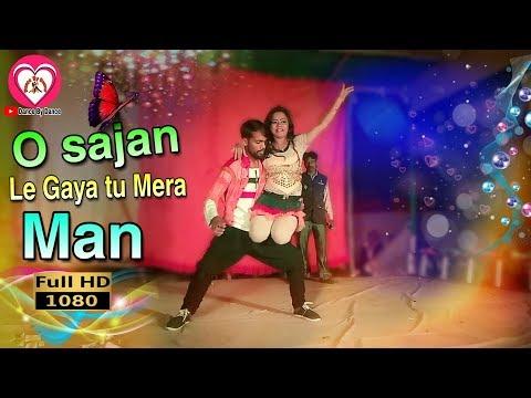 O Sajan OSajan Le Gaya Tu Mera Man Super Hit Duet Dance Video