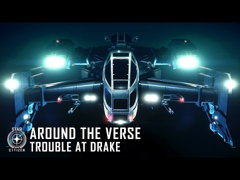 Star Citizen: Around the Verse - Trouble at Drake