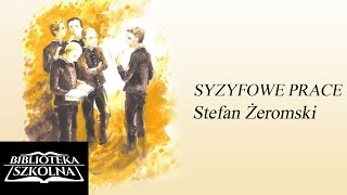 Video 12. Stefan Żeromski - Syzyfowe Prace - Rozdział 12 download MP3, 3GP, MP4, WEBM, AVI, FLV November 2017