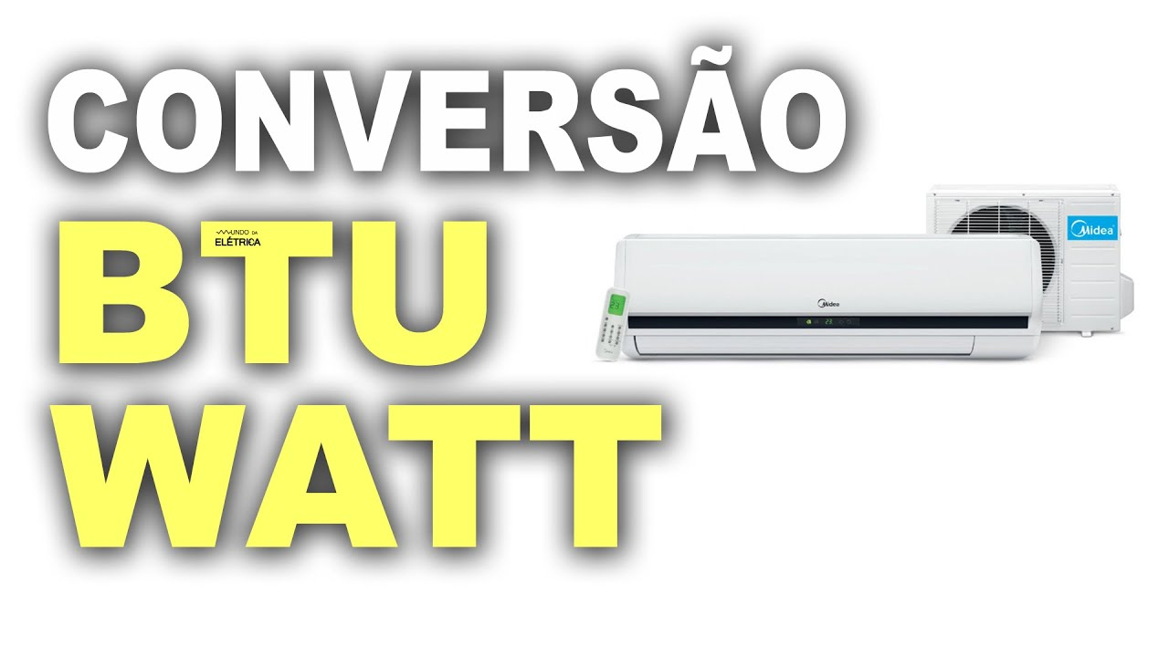 Conversão de BTU para Watts! Entenda! - YouTube