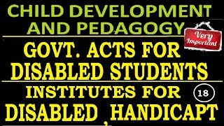 Child Development and Pedagogy - Acts and institutes for disabled , impaired , handicapped