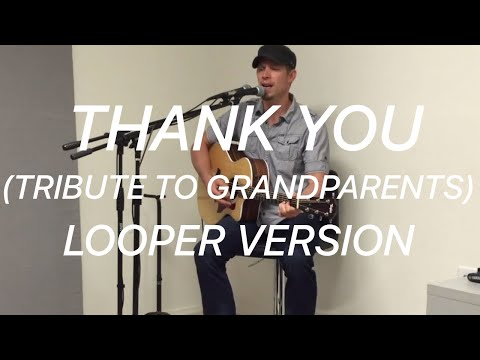 Michael Land - Thank You (Tribute to Grandparents) LOOPER VERSION