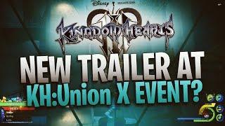 Kingdom Hearts 3 - New Trailer at the Kingdom Hearts Union X Event?