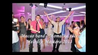 Macao band - Momačko veče (Melodije Mostara 2013)