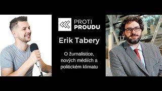 Erik Tabery v rozhovoru Proti Proudu