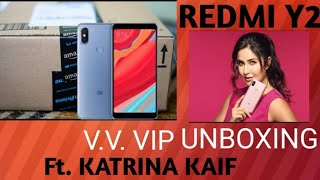 100 subs special V.V. VIP UNBOXING OF REDMI Y2 FT. KATRINA KAIF By M. Tech
