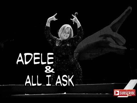 Adele - All I Ask ( Official Video Lyrics ) - YouTube