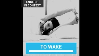 wake - woke - woken