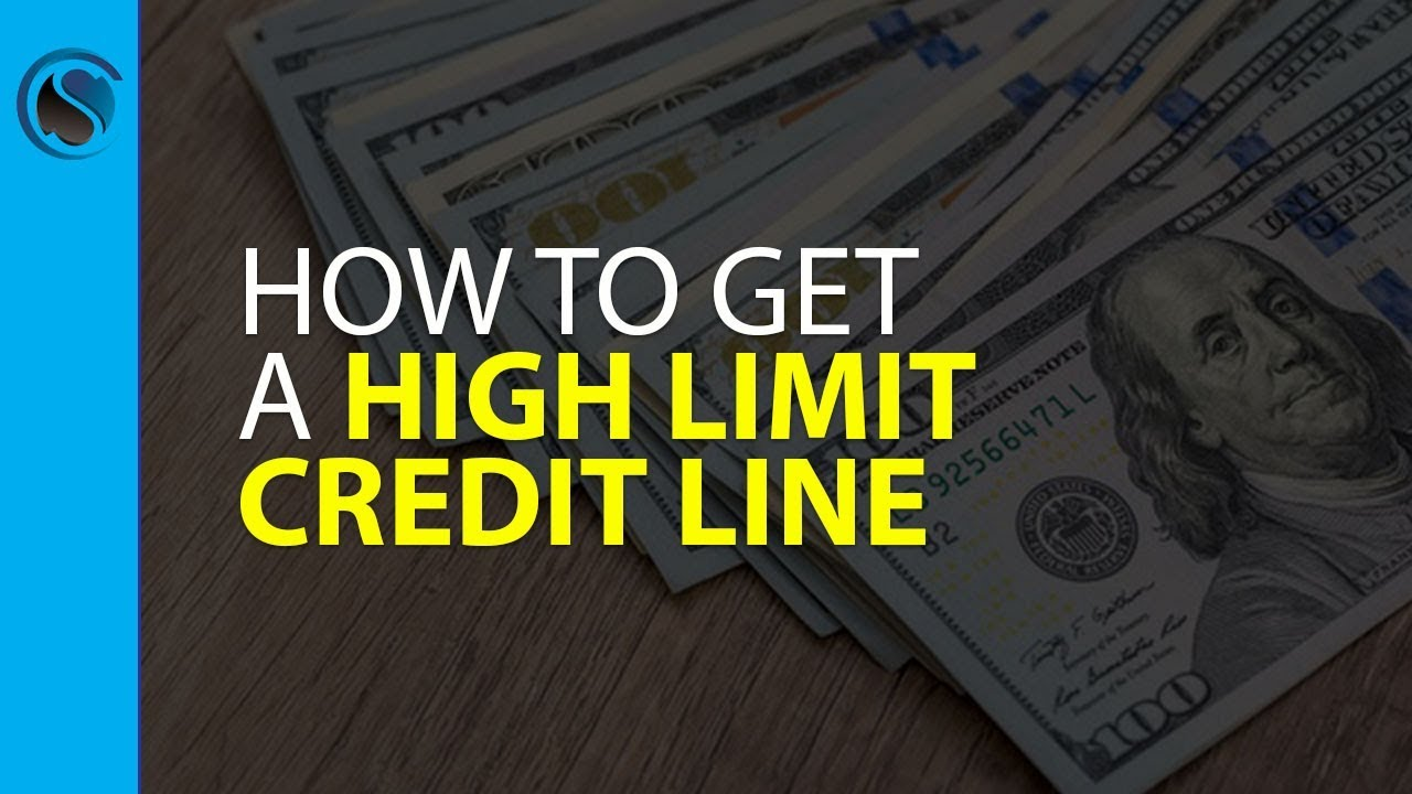 how to a high limit credit line for your business youtube