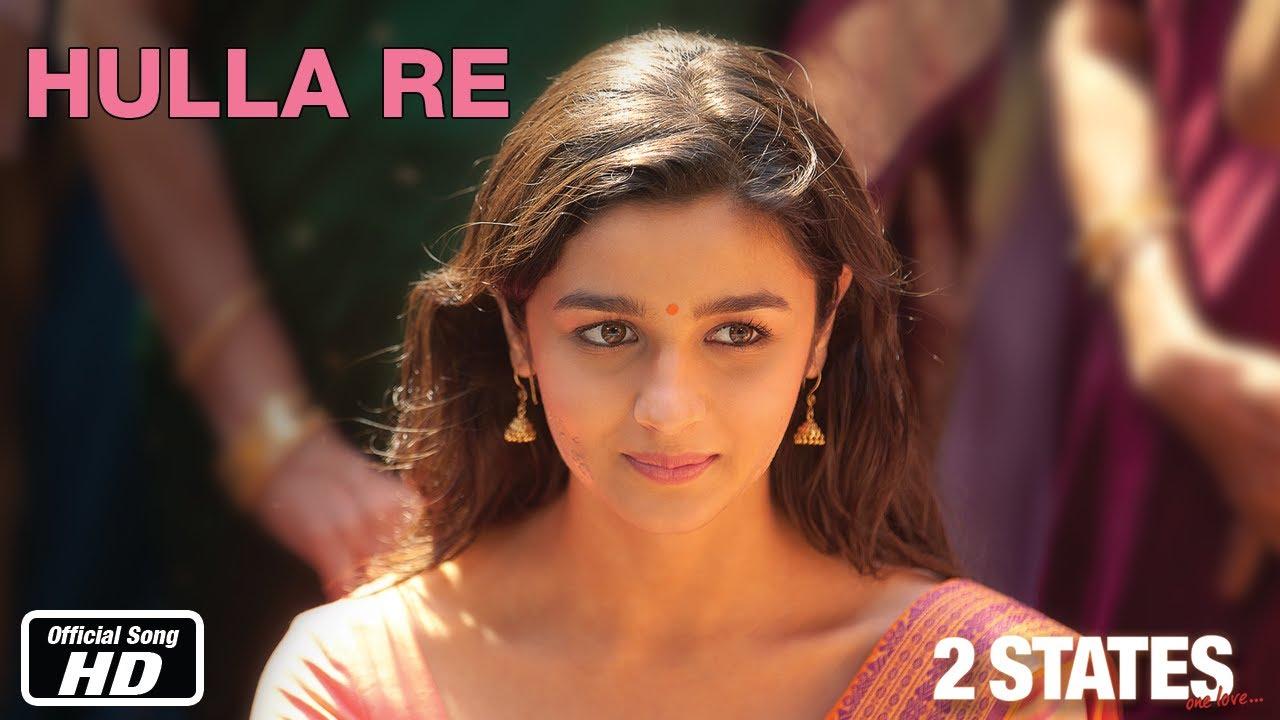 Hulla Re 2 States Official Song Arjun Kapoor Alia Bhatt Youtube