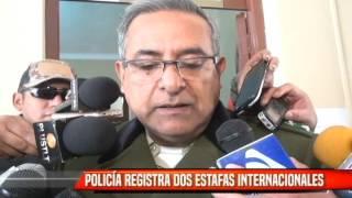 POLICÍA REGISTRA DOS ESTAFAS INTERNACIONALES
