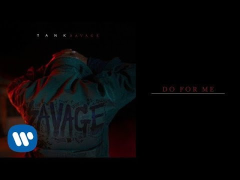 Tank - Do For Me [Official Audio]