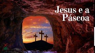 Mensagem Jesus e a Páscoa - Pr. Eliobergues Guimarães - IP Bairro de Fátima - 12/04/2020