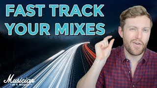 The One Weird Principle That Will Fast Track Your Mixes | musicianonamission.com - Mix School #25