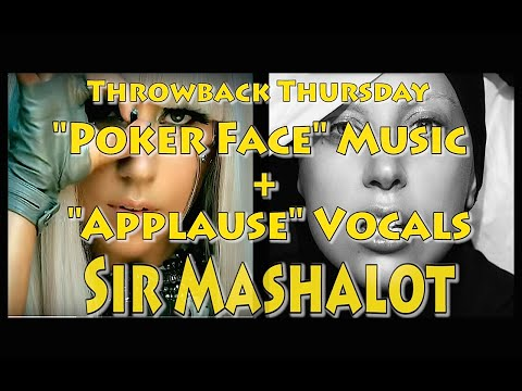 Sir Mashalot: Lady Gaga Throwback Mash: Poker FaceApplause