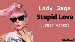 Lady Gaga - Stupid Love (Lyric Video)