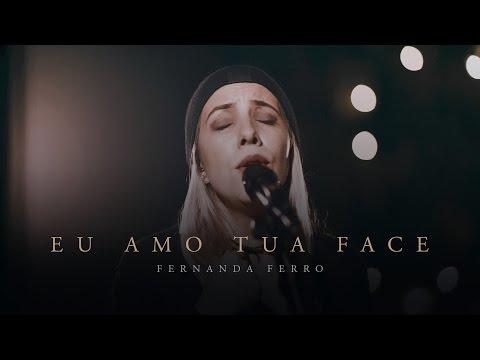 Fernanda Ferro - Eu Amo Tua Face (Live Session)
