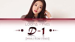 LOONA Yves - D-1 LYRICS [Color Coded Han/Rom/Eng] (LOOΠΔ/이…