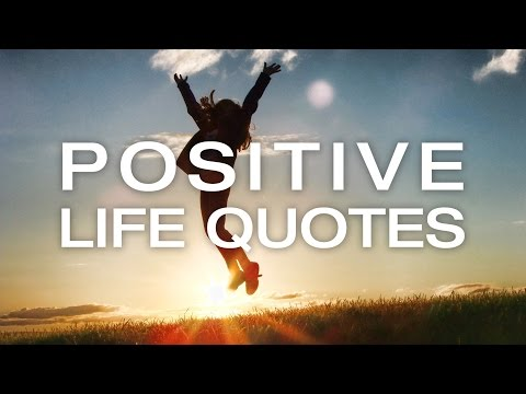 🔴 Positive Life Quotes   Positive Mind Quotes