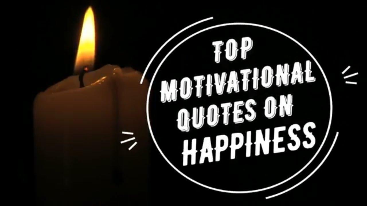 Top Motivational Quotes Top Motivational Quotes On Happiness😊  Youtube