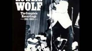 Howlin Wolf,   Howlin For my Baby