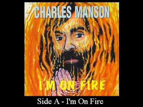 Charles Manson - I'm On Fire (Side A & B)