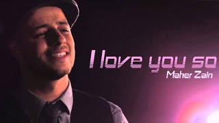 Maher Zain - I Love You So   Official Lyric Video