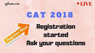 LIVE Discussion on CAT 2018 | Registration Started | Ask your Queries Here | Aglasem