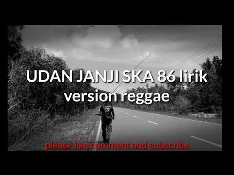 UDAN JANJI SKA 86 lirik version reggae HD