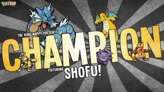 Repeat youtube video Pokemon Rap - CHAMPION [TheKingNappy + Shofu]