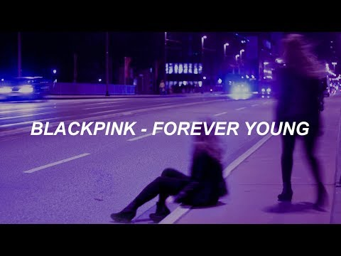 BLACKPINK - 'FOREVER YOUNG' Easy Lyrics