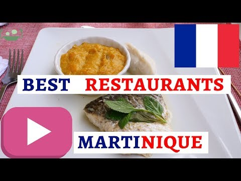 THE 7 BEST RESTAURANTS ON MARTINIQUE