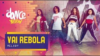 Baixar Vai Rebola - Melody | FitDance Teen (Coreografía) Dance Video