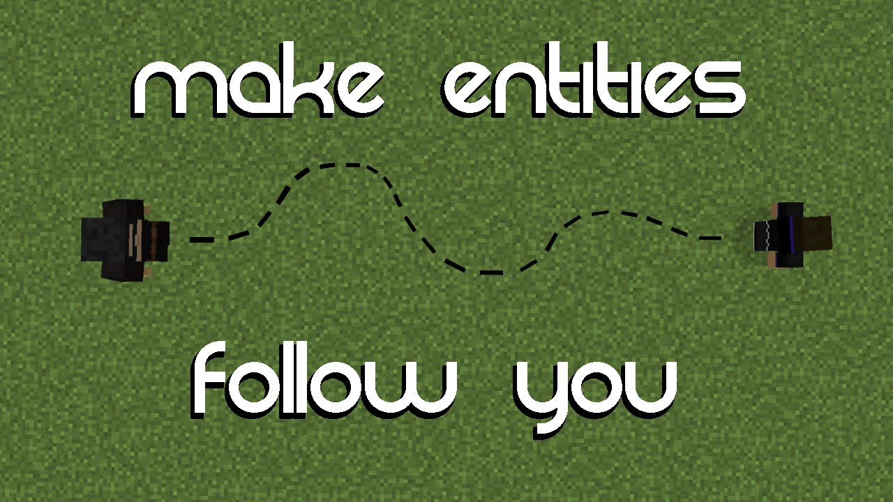 Minecraft: Make Entities Follow You