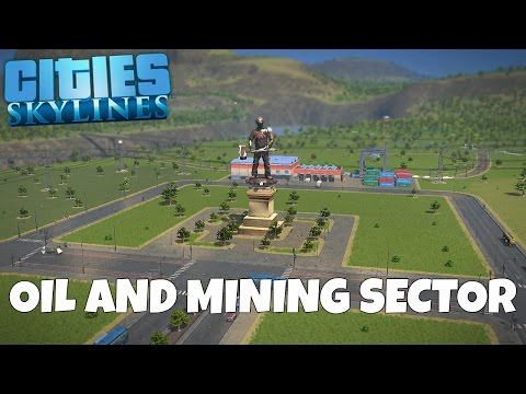 New Oil & Mining Sector - Cities Skylines Gameplay - EP 21