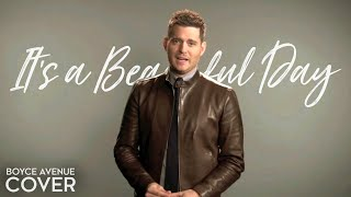 Download It's A Beautiful Day - Michael Bublé (Boyce Avenue acoustic cover) on Spotify & Apple Mp3 and Videos