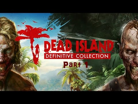 FIRST IMPRESSIONS!! | Dead Island Definitive Edition | Part 1