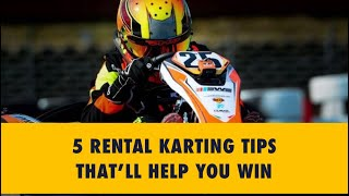 Download 5 Rental Karting Tips that'll help you win