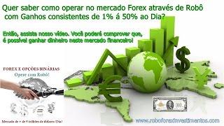 Robô Forex Investimentos e Opções Binárias. Lucros de 1% á 50% ao dia!