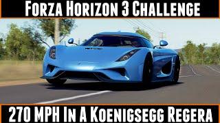 Forza Horizon 3 Challenge 270 MPH In A Koenigsegg Regera