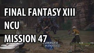 [Final Fantasy XIII] NCU - Mission 47 - Raktavija 07:05