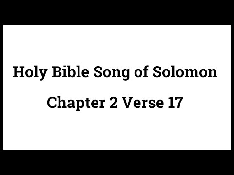 Holy Bible Song of Solomon 2:17