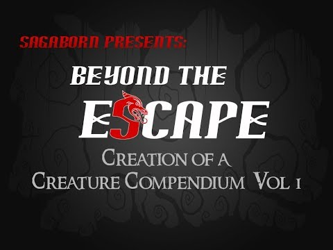 Beyond the Escape E4 - Creating a Creature Catalogue - Monsters, Creatures, and Man