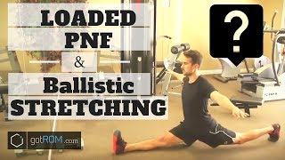 LOADED / PNF / BALLISTIC STRETCHING: (3 DIFFERENT techniques for the splits)